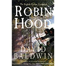 By David Baldwin Robin Hood: The English Outlaw Unmasked [Hardcover]