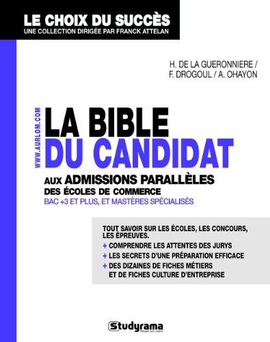 La bible du candidat aux admissions parallèles des écoles de commerce accessibles à bac+3 et plus et Mastères spécialisés