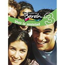 Cuadernos Barah 3. Vivir La Amistad