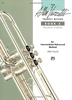 The Allen Vizzutti Trumpet Method, Book 3 (Melodic Studies) de [Vizzutti, Allen]