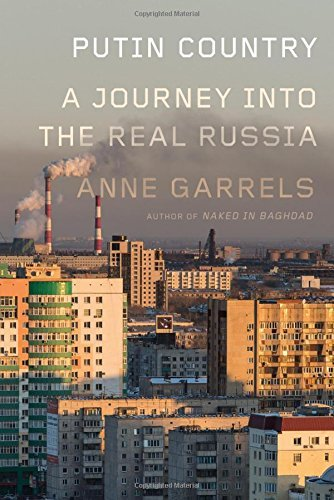 Putin Country: A Journey into the Real Russia by Anne Garrels (2016-03-15)