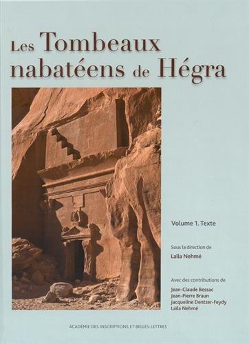 Les tombeaux nabatéens de Hégra : 2 volumes par Laïla Nehmé, Jean-Claude Bessac, Jean-Pierre Braun, Jacqueline Dentzer-Feydy