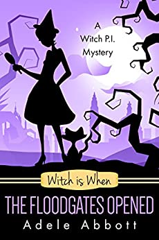 Witch Is When The Floodgates Opened (A Witch P.I. Mystery Book 7) (English Edition) von [Abbott, Adele]