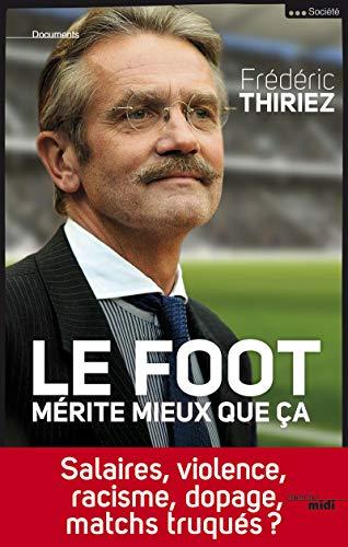 Le foot mérite mieux que ça par Frédéric THIRIEZ