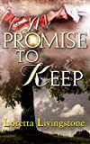 A Promise to Keep (Out of Time Book 2) by Loretta Livingstone
