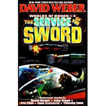 The Service of the Sword (Worlds of Honor 4)