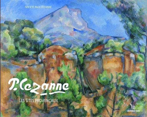 Cézanne : Les sites provençaux