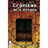 Crónicas de la distopía (Spanish Edition)