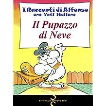 IL PUPAZZO DI NEVE (I Racconti di Alfonso, uno Yeti italiano Vol. 3)