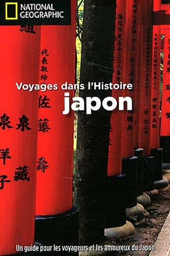 Japon : Voyages dans l'histoire