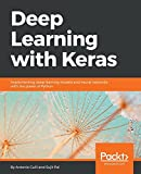 Deep Learning with Keras: Implementing deep learning models and neural networks with the power of Python (English Edition)