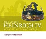 Heinrich IV: Kaiser zwischen Triumpf und Buße