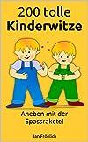 200 tolle Kinderwitze: Abheben mit der Spassrakete! (Witze, Witze Buch, Witze Deutsch, Kinderbücher, Witzige Bücher, Witze für Kinder)