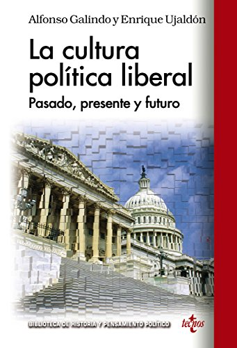 La cultura política liberal (Biblioteca De Historia Y Pensamiento Político)