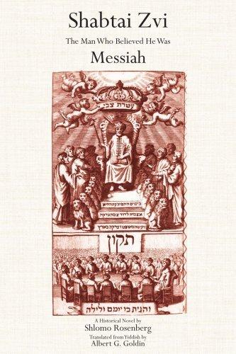 Shabtai Zvi: The Man Who Believed He Was Messiah by Albert Goldin (2007-07-31)