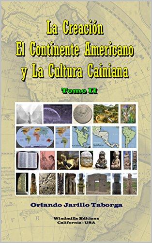 La Creación, El Continente Americano y La Cultura Cainiana - Tomo II (WIE nº 434) por Orlando Jarillo Taborga