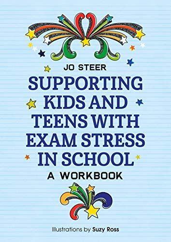 Supporting Kids and Teens with Exam Stress in School: A Workbook (English Edition)