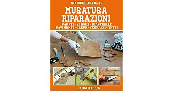 Muratura Riparazioni Pareti Spigoli Piastrelle Pavimenti