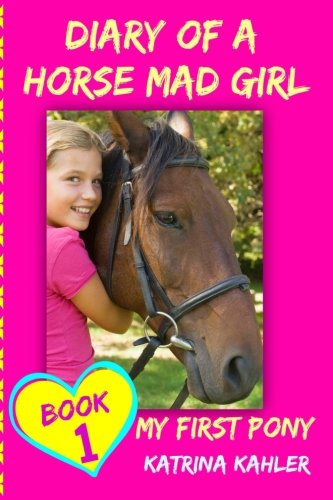 diary-of-a-horse-mad-girl-my-first-pony-book-1-a-perfect-horse-book-for-gir-volume-1