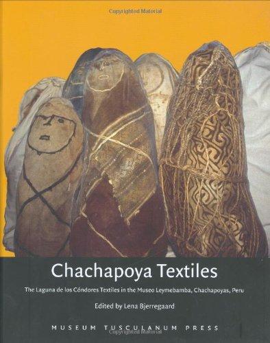 Peru Kostüm Von - Chachapoya Textiles: The Laguna de los Condores Textiles in the Museo Leymebamba, Chachapoyas, Peru