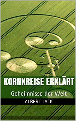 Kornkreise Erklärt: Geheimnisse der Welt