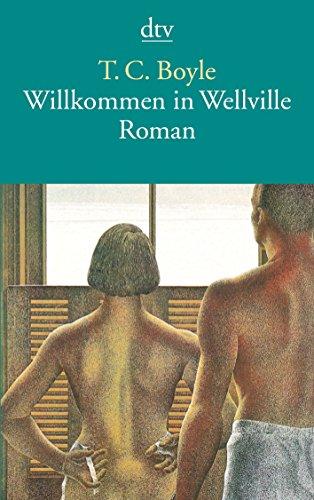 Buchseite und Rezensionen zu 'Willkommen in Wellville: Roman' von T. C. Boyle