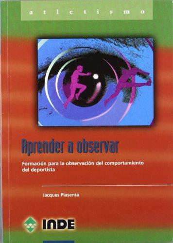Aprender a observar: Formación para la observación del comportamiento deportivo (Deportes)
