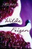 Wilde Feigen: Erotischer Roman bei Amazon kaufen