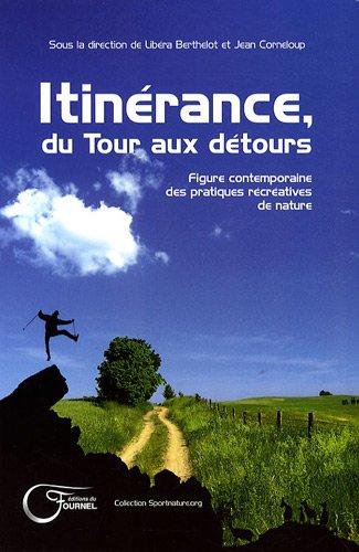 Itinérance, du Tour aux détours : Figure contemporaine des pratiques récréatives de nature