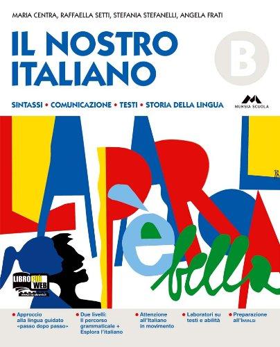 Il nostro italiano. Volume B. INVALSI. Con espansione online. Per la Scuola media