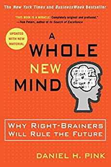 A Whole New Mind: Why Right-Brainers Will Rule the Future par [Pink, Daniel H.]