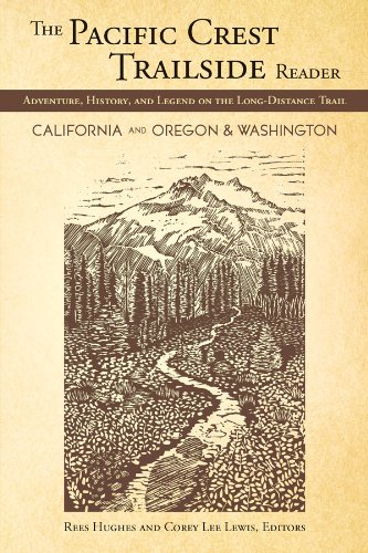 The Pacific Crest Trailside Reader, Oregon and Washington: Adventure, History, and Legend on the Long-Distance Trail (English Edition)