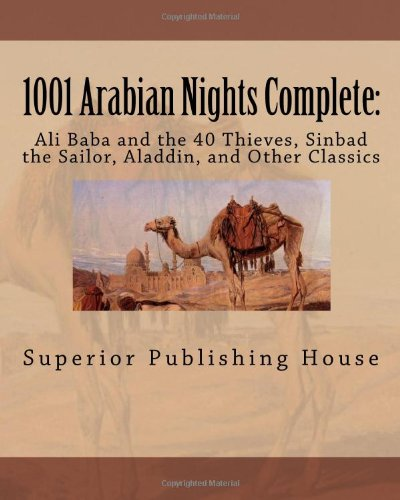 1001 Arabian Nights Complete:: Ali Baba and the 40 Thieves, Sinbad the Sailor, Aladdin, and Other Classics
