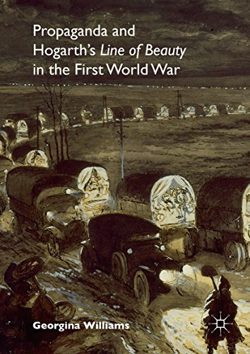 Propaganda and Hogarth's Line of Beauty in the First World War (English Edition) (Georgina Williams)
