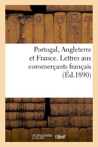 Portugal, Angleterre et France. Lettres aux commerçants français par Marc-Amédée Gromier