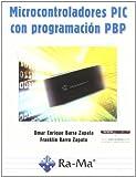 Microcontroladores PIC con Programación PBP