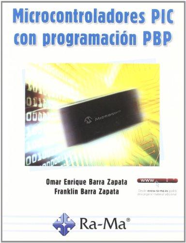 Microcontroladores PIC con Programación PBP por Omar Enrique Barra Zapata