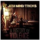 History of Violence by JEDI MIND TRICKS (2008-11-11)