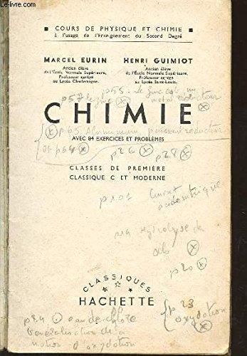 CHIMIE AVEC 84 EXERCICES ET PROBLEMES - CLASSE DE PREMIERE CLASSIQUE ET MODERNE.