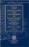 Mathematik und Astronomie im klassischen Altertum / Band 2 (Jahresgaben des Winter Verlages) von Jürgen Paul Schwindt (Herausgeber, Nachwort),,Edmund Hoppe ( Januar 2013 )