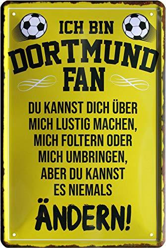 Ich Bin Dortmund Fan - Du Kannst es Nicht ändern 20x30 cm Deko Blechschild 212 -