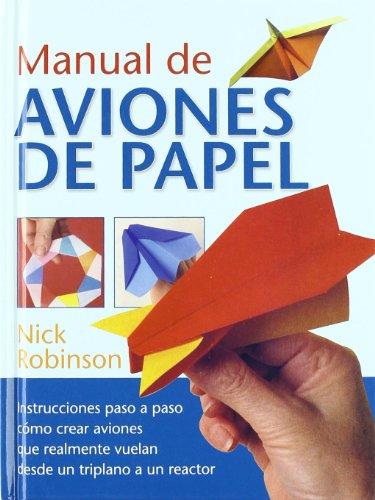 Manual de aviones de papel (MANUALES) por Nick Robinson