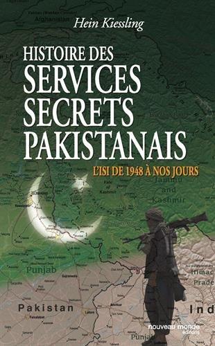 Histoire des services secrets Pakistanais : L'ISI de 1948 à nos jours par Hein Kiessling