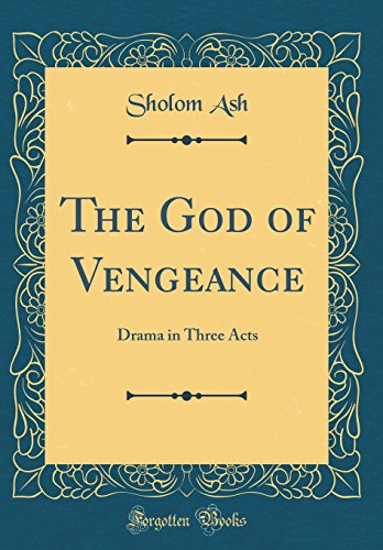 The God of Vengeance: Drama in Three Acts (Classic Reprint)