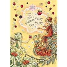 How to Host a Flower Fairy Tea Party (Flower Fairies Friends) by Cicely Mary Barker (Illustrated, 26 Aug 2004) Paperback