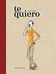 TE QUIERO par  Juan Berrio Martín-Retortillo