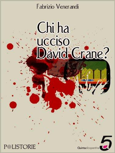 Chi ha ucciso David Crane? (Polistorie)