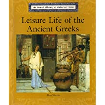 Leisure Life of the Ancient Greeks (Lucent Library of Historical Eras)