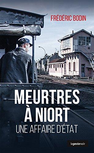 Meurtres à Niort: Une affaire d'état (GESTE NOIR) par Frédéric Bodin