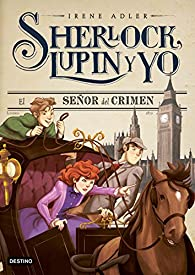 El señor del crimen: Sherlock, Lupin y yo 10 par Irene Adler